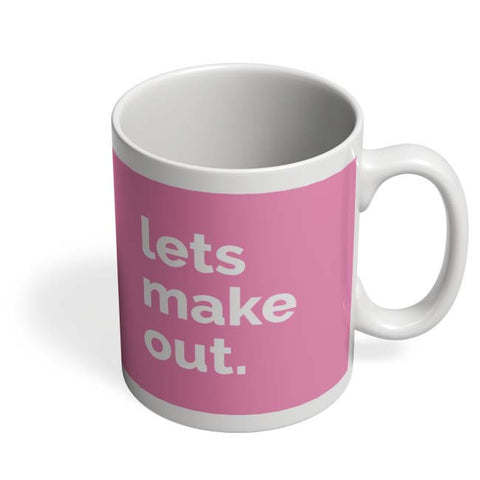 Coffee Mugs Online | Lets Make Out Mug Online India