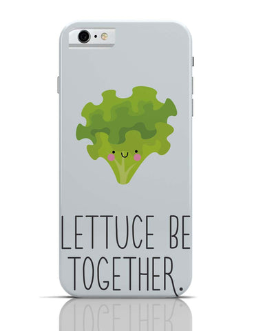 iPhone 6 Covers & Cases | Lettuce (Let Us) Be Together iPhone 6 Case Online India