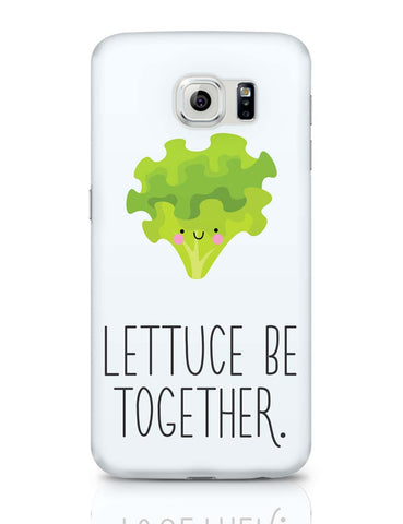Samsung Galaxy S6 Covers | Lettuce (Let Us) Be Together Samsung Galaxy S6 Covers Online India