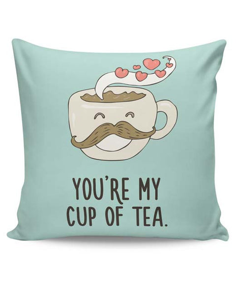 PosterGuy | You Are My Cup Of Tea Cushion Cover Online India