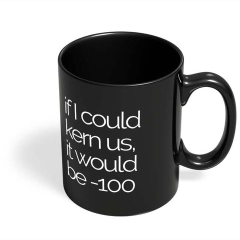 Coffee Mugs Online | If I Could Kern Us Black Coffee Mug Online India