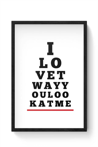 Framed Posters Online India | I Love You (Eye Check) Laminated Framed Poster Online India