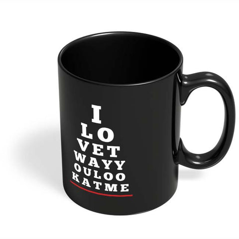 Coffee Mugs Online | I Love You (Eye Check) Black Coffee Mug Online India