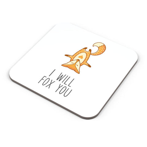 Buy Coasters Online | I Will Fox You Coaster Online India | PosterGuy.in