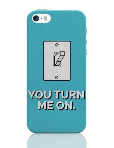 iPhone 5 / 5S Cases & Covers | You Turn Me On iPhone 5 / 5S Case Online India