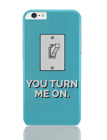iPhone 6 Plus/iPhone 6S Plus Covers | You Turn Me On iPhone 6 Plus / 6S Plus Covers Online India