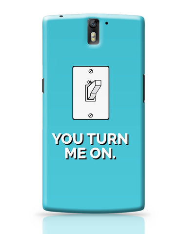 OnePlus One Covers | You Turn Me On OnePlus One Cover Online India