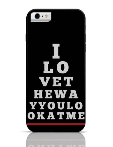 iPhone 6 Covers & Cases | I Love You (Eye Check) iPhone 6 Case Online India