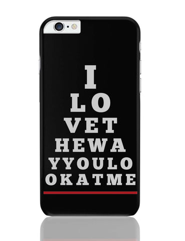 iPhone 6 Plus/iPhone 6S Plus Covers | I Love You (Eye Check) iPhone 6 Plus / 6S Plus Covers Online India