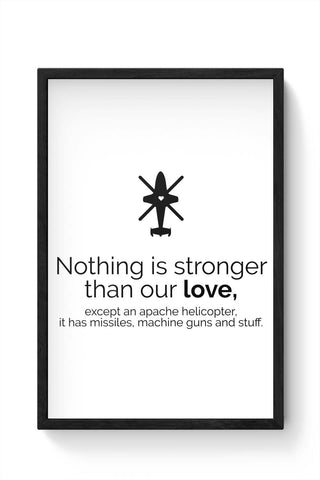 Framed Posters Online India | Nothing Is Stronger Than Our Love Laminated Framed Poster Online India