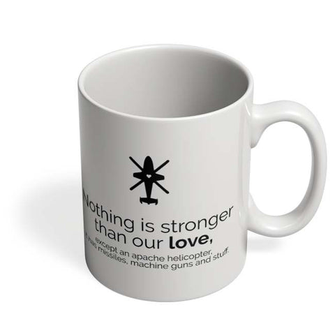 Coffee Mugs Online | Nothing Is Stronger Than Our Love Mug Online India
