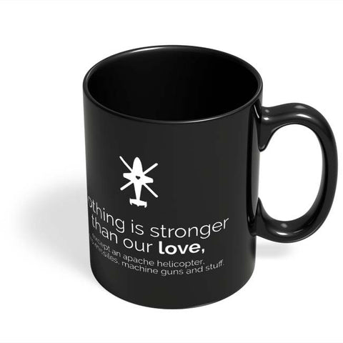 Coffee Mugs Online | Nothing Is Stronger Than Our Love Black Coffee Mug Online India
