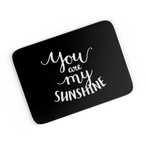 You Are My Sunshine A4 Mousepad Online India