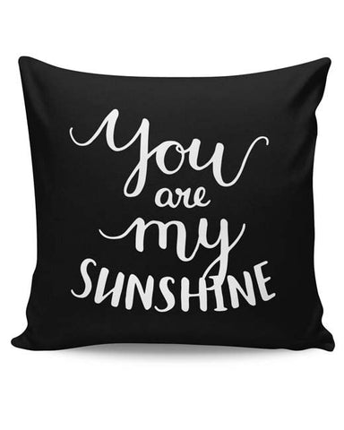 PosterGuy | You Are My Sunshine Cushion Cover Online India