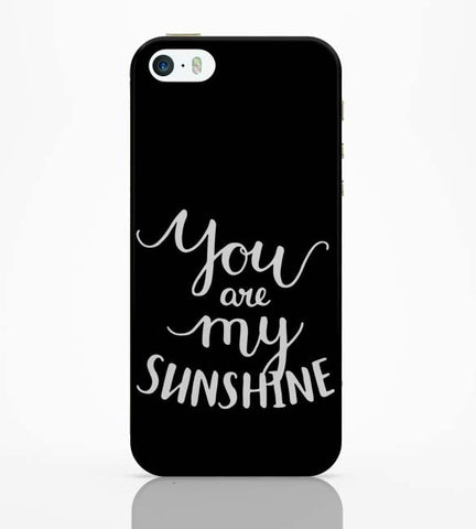 iPhone 5 / 5S Cases & Covers | You Are My Sunshine iPhone 5 / 5S Case Online India