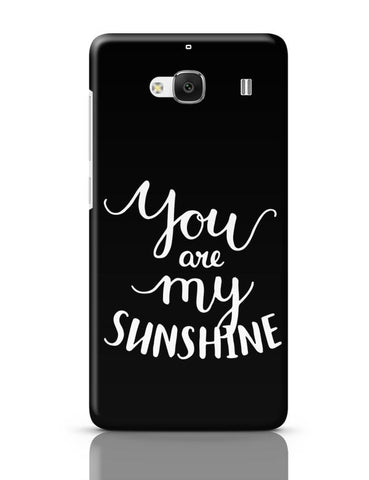 Xiaomi Redmi 2 / Redmi 2 Prime Cover| You Are My Sunshine Redmi 2 / Redmi 2 Prime Case Cover Online India