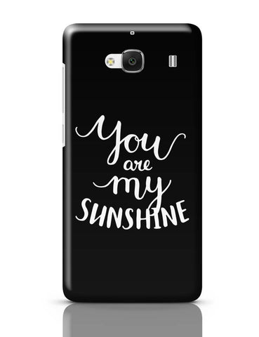Xiaomi Redmi 2 / Redmi 2 Prime Cover| You Are My Sunshine Redmi 2 / Redmi 2 Prime Cover Online India