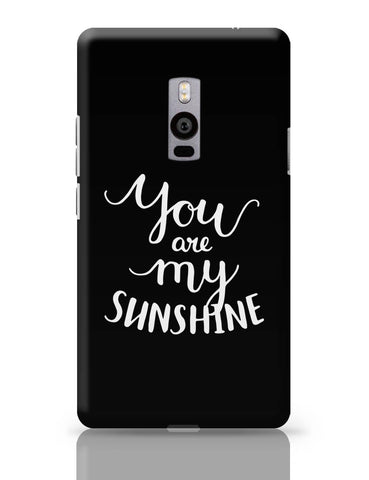 OnePlus Two Covers | You Are My Sunshine OnePlus Two Cover Online India