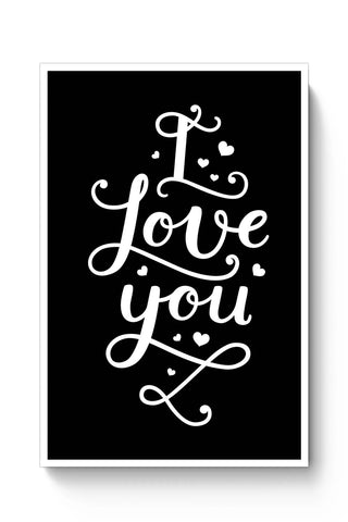 Posters Online | I Love You Calligraphy Poster Online India | Designed by: Mayank Dhawan