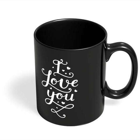 Coffee Mugs Online | I Love You Calligraphy Black Coffee Mug Online India