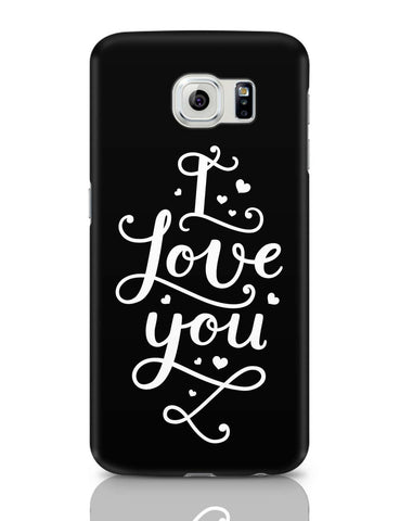 Samsung Galaxy S6 Covers | I Love You Calligraphy Samsung Galaxy S6 Covers Online India