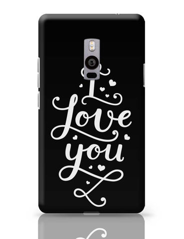 OnePlus Two Covers | I Love You Calligraphy OnePlus Two Case Cover Online India