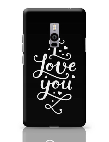 OnePlus Two Covers | I Love You Calligraphy OnePlus Two Cover Online India