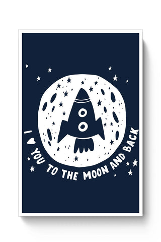 Posters Online | Love You To The Moon & Back Poster Online India | Designed by: Mayank Dhawan