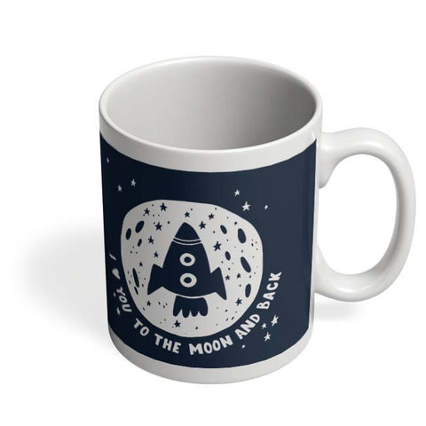 Coffee Mugs Online | Love You To The Moon & Back Mug Online India