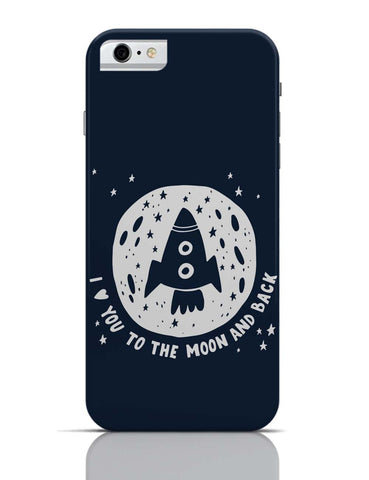 iPhone 6/6S Covers & Cases | Love You To The Moon & Back iPhone 6 Case Online India