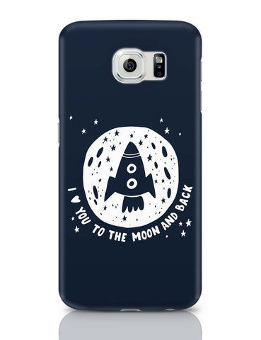 Samsung Galaxy S6 Covers | Love You To The Moon & Back Samsung Galaxy S6 Case Covers Online India