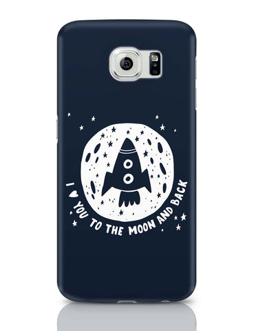 Samsung Galaxy S6 Covers | Love You To The Moon & Back Samsung Galaxy S6 Covers Online India