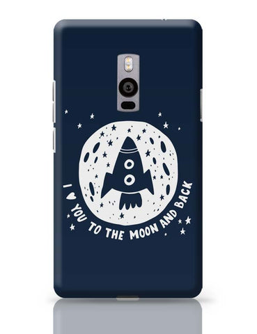 OnePlus Two Covers | Love You To The Moon & Back OnePlus Two Case Cover Online India