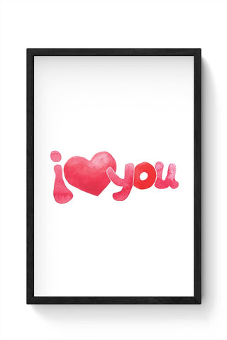 Framed Posters Online India | I Love You Water Color Framed Poster Online India
