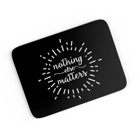 Nothing Else Matters Metallica A4 Mousepad Online India