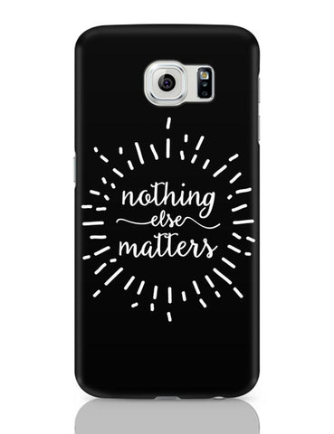 Samsung Galaxy S6 Covers | Nothing Else Matters Metallica Samsung Galaxy S6 Case Covers Online India