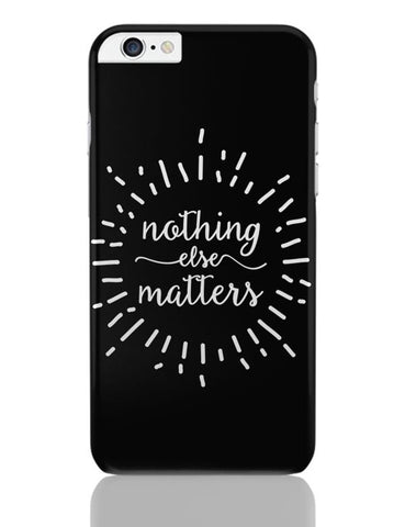 iPhone 6 Plus/iPhone 6S Plus Covers | Nothing Else Matters Metallica iPhone 6 Plus / 6S Plus Covers Online India