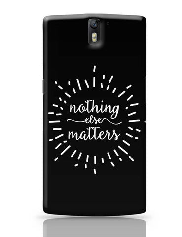 OnePlus One Covers | Nothing Else Matters Metallica OnePlus One Case Cover Online India