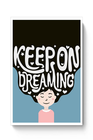 Keep On Dreaming Poster Online India
