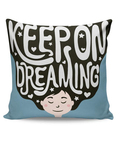 Keep On Dreaming Cushion Cover Online India