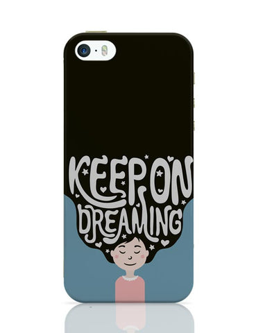 Keep On Dreaming iPhone Covers Cases Online India