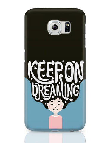 Keep On Dreaming Samsung Galaxy S6 Covers Cases Online India