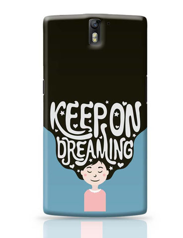 Keep On Dreaming OnePlus One Covers Cases Online India