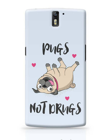 Pugs Not Drugs OnePlus One Covers Cases Online India