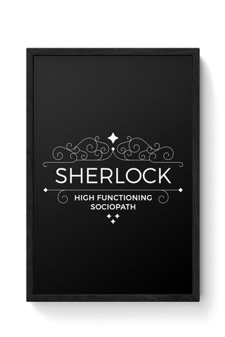 High Functioning Sociopath | Sherlock Framed Poster Online India