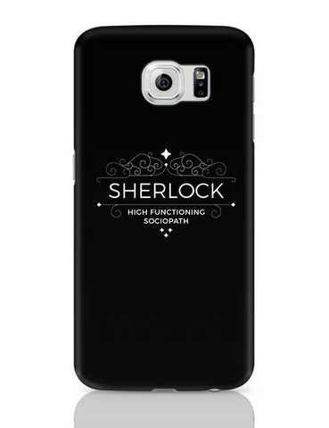 High Functioning Sociopath | Sherlock Samsung Galaxy S6 Covers Cases Online India