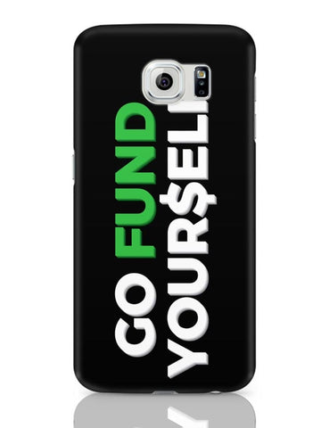 Samsung Galaxy S6 Covers | Go Fund Yourself Samsung Galaxy S6 Case Covers Online India