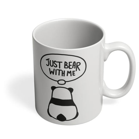Coffee Mugs Online | Just Bear With Me Coffee Mug Online India