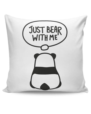PosterGuy | Just Bear With Me Cushion Cover Online India