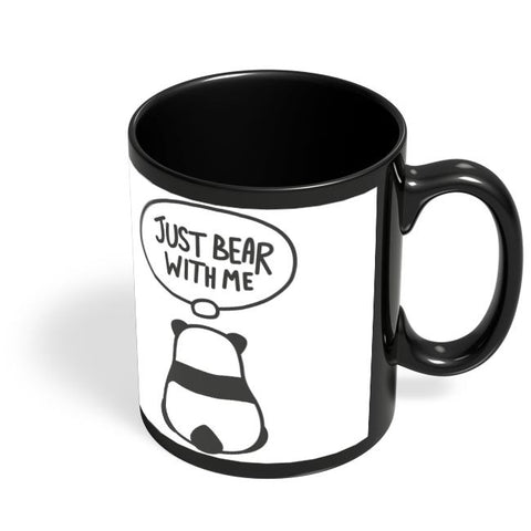 Coffee Mugs Online | Just Bear With Me Black Coffee Mug Online India